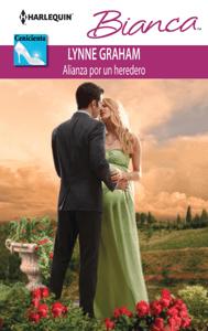Alianza por un heredero - Lynne Graham pdf download