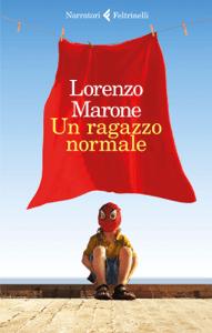 Un ragazzo normale - Lorenzo Marone pdf download