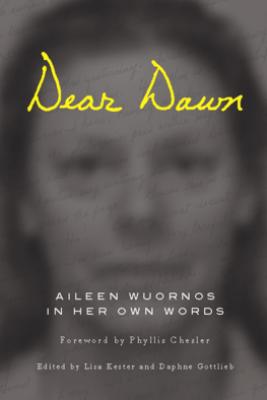 Dear Dawn - Aileen Wuornos, Lisa Kester & Daphne Gottlieb