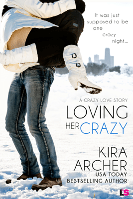 Loving Her Crazy - Kira Archer pdf download