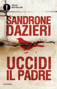Uccidi il padre - Sandrone Dazieri pdf download