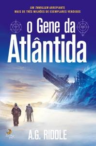 O Gene da Atlântida - A. G. Riddle pdf download
