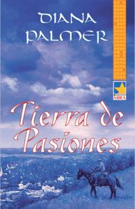 Tierra de pasiones - Diana Palmer pdf download