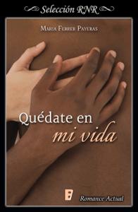 Quédate en mi vida - Maria Ferrer Payeras pdf download