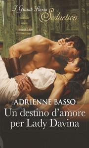 Un destino d'amore per Lady Davina - Adrienne Basso pdf download