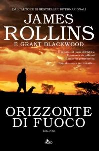 Orizzonte di fuoco - James Rollins & Grant Blackwood pdf download