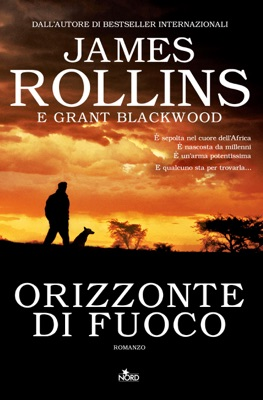 Orizzonte di fuoco - James Rollins & Grant Blackwood pdf download