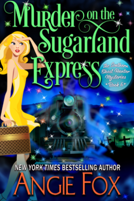 Murder on the Sugarland Express - Angie Fox