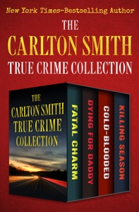 The Carlton Smith True Crime Collection - Carlton Smith pdf download