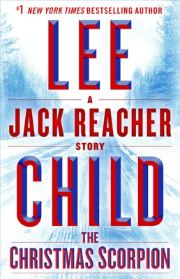 The Christmas Scorpion: A Jack Reacher Story - Lee Child pdf download