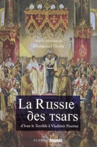 La Russie des Tsars : d'Ivan le Terrible à Vladimir Poutine - Collectif pdf download
