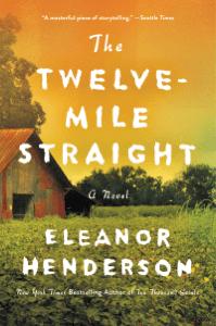 The Twelve-Mile Straight - Eleanor Henderson pdf download