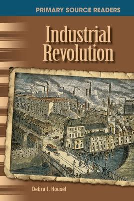 Industrial Revolution - Debra J. Housel