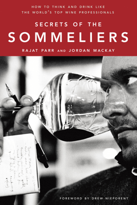 Secrets of the Sommeliers - Rajat Parr, Jordan Mackay & Ed Anderson