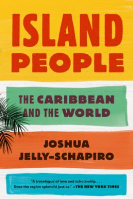 Island People - Joshua Jelly-Schapiro
