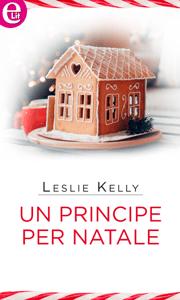 Un principe per Natale (eLit) - Leslie Kelly pdf download