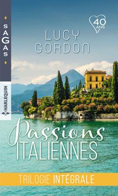 Passions italiennes : trilogie intégrale - Lucy Gordon pdf download