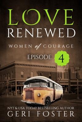 Love Renewed: Episode Four - Geri Foster pdf download