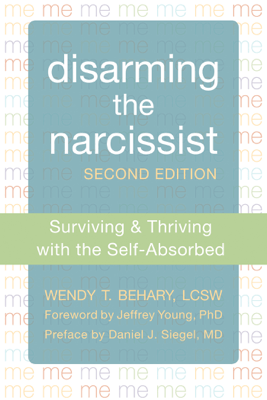 Disarming the Narcissist - Wendy T. Behary