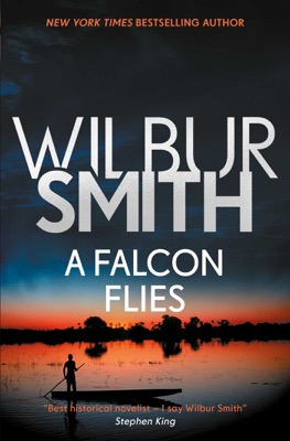 A Falcon Flies - Wilbur Smith pdf download