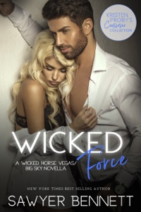 Wicked Force: A Wicked Horse Vegas/Big Sky Novella - Sawyer Bennett pdf download