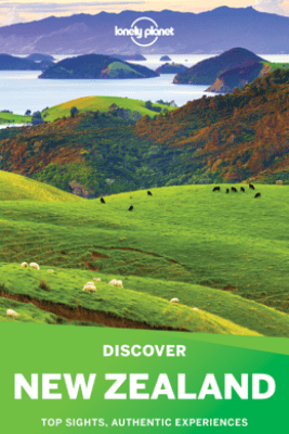 Discover New Zealand Travel Guide - Lonely Planet