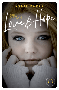 Love and hope - tome 1 Megan - Julie Dauge pdf download