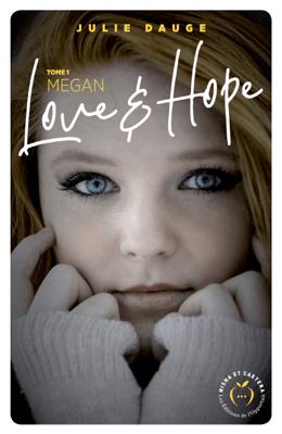 Love and hope - tome 1 Megan - Julie Dauge pdf download