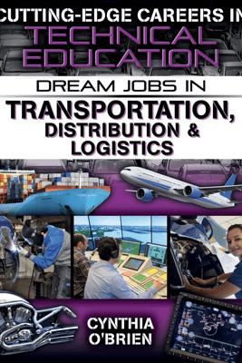 Dream Jobs in Transportation, Distribution & Logistics - Cynthia O'Brien