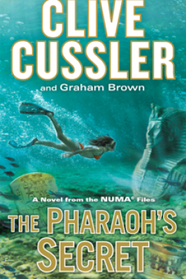 The Pharaoh's Secret - Clive Cussler & Graham Brown