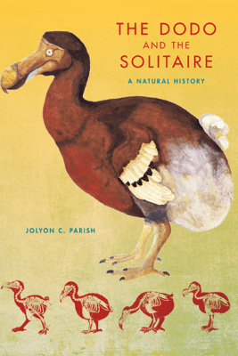 The Dodo and the Solitaire - Jolyon C. Parish