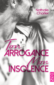 Ton arrogance, mon insolence - Nathalie Charlier pdf download