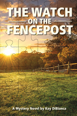 The Watch on the Fencepost - Kay DiBianca pdf download