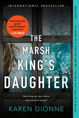 The Marsh King's Daughter - Karen Dionne