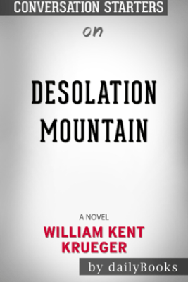 Desolation Mountain: A Novel (Cork O'Connor Mystery Series) by William Kent Krueger: Conversation Starters - Daily Books