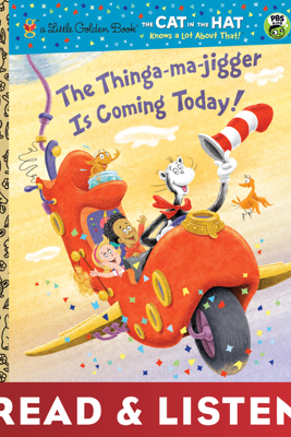 The Thinga-ma-jigger is Coming Today! (Dr. Seuss/Cat in the Hat): Read & Listen Edition - Tish Rabe & Christopher Moroney