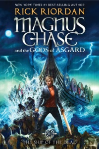 Magnus Chase and the Gods of Asgard, Book 3: The Ship of the Dead - Rick Riordan pdf download