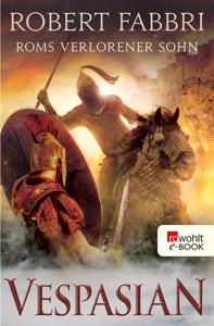 Vespasian. Roms verlorener Sohn - Robert Fabbri pdf download