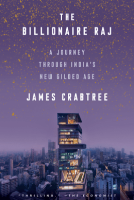 The Billionaire Raj - James Crabtree