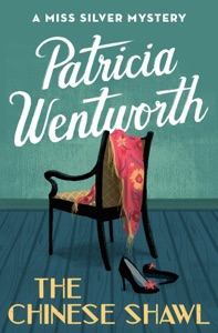The Chinese Shawl - Patricia Wentworth pdf download