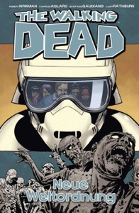 The Walking Dead 30: Neue Weltordnung - Robert Kirkman pdf download