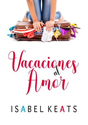 Vacaciones al amor - Isabel Keats pdf download