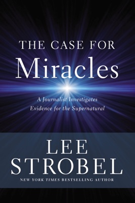 The Case for Miracles - Lee Strobel pdf download