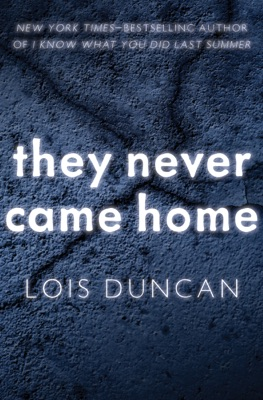 They Never Came Home - Lois Duncan pdf download
