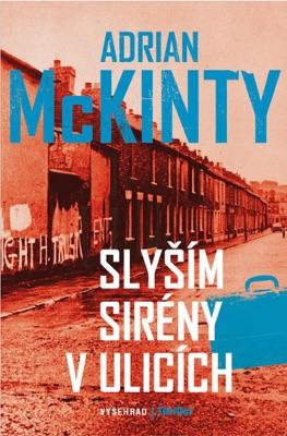 Slyším sirény v ulicích - Adrian McKinty pdf download