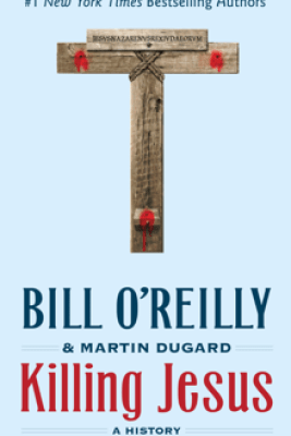 Killing Jesus - Bill O'Reilly & Martin Dugard