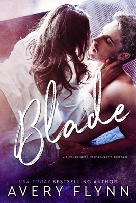 Blade: B-Squad 2.5 - Avery Flynn pdf download