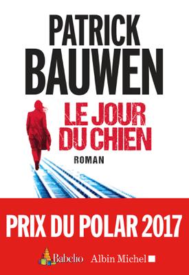 Le Jour du chien - Patrick Bauwen pdf download