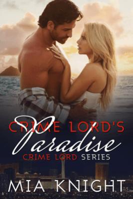 Crime Lord's Paradise - Mia Knight