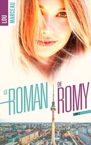 le roman de Romy 2 - Lou Marceau pdf download